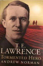 Review: T. E. Lawrence Tormented Hero